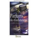 """""""Parfums de confidences"""" par Jean-Charles Sommerard"""
