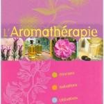 """L'indispensable """"L'aromathérapie …"""""""