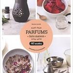 40 recettes de parfum faits maison
